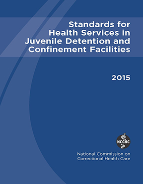 Standards for Health Services in Juvenile Detention and Confinement Facilities (2015)